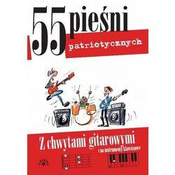 55 pieśni patriotycznych z chwytami gitarowymi i na instrumenty klawiszowe (ilość stron 66)