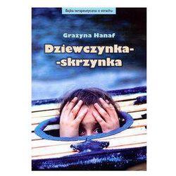 Dziewczynka skrzynka - Grażyna Hanaf (9788391913529)