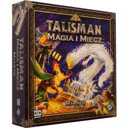 Talisman: Magia i Miecz - Miasto - sprawdź w wybranym sklepie