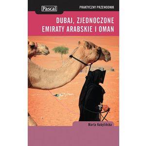 Dubaj, Zjednoczone Emiraty Arabskie I Oman. Praktyczny Przewodnik (9788376421735)