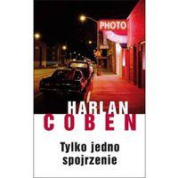 Tylko jedno spojrzenie - Harlan Coben