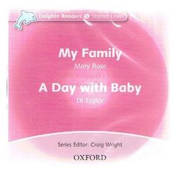 Dolphin Readers: Starter Level: My Family & A Day with Baby Audio CD, pozycja z kategorii Literatura obcojęzy