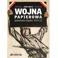 WOJNA PAPIEROWA POWSTANIA ŚLĄSKIE 1919-1921 TW