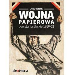 WOJNA PAPIEROWA POWSTANIA ŚLĄSKIE 1919-1921 TW, książka z kategorii Historia