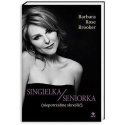 Singielka/seniorka (niepotrzebne skreślić), książka z kategorii Romanse, literatura kobieca i obyczajowa