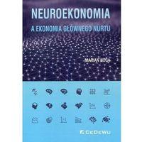 Neuroekonomia a ekonomia głównego nurtu - Marian Noga