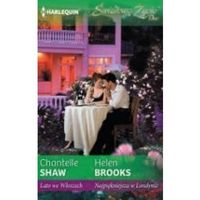 Lato we Włoszech, Najpiękniejsza w Londynie - Chantelle Shaw, Helen Brooks (9788323893974)