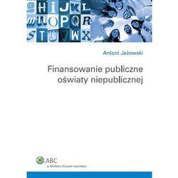 Finansowanie publiczne oświaty niepublicznej [PRZEDSPRZEDAŻ], pozycja wydana w roku: 2014