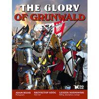 The Glory of Grunwald Chwała Grunwaldu - Adam Bujak, Krzysztof Ożóg (9788375530865)