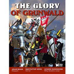 The Glory of Grunwald Chwała Grunwaldu - Adam Bujak, Krzysztof Ożóg (ISBN 9788375530865)