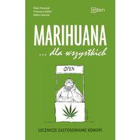 Marihuana dla wszystkich Lecznicze zastosowanie konopi (9788365373717)