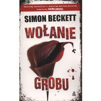Wołanie grobu '14 - Simon Beckett - Zaufało nam kilkaset tysięcy klientów, wybierz profesjonalny sklep