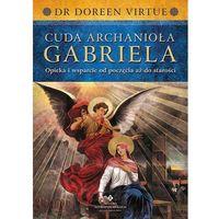 Cuda Archanioła Gabriela // w sprzedaży od: 2013-10-31, Doreen Virtue
