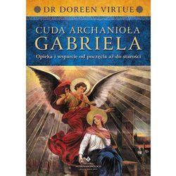 Cuda Archanioła Gabriela // w sprzedaży od: 2013-10-31 (kategoria: Numerologia, wróżby, senniki, horoskopy