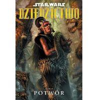 Star Wars Dziedzictwo: Tom 09 - Potwór