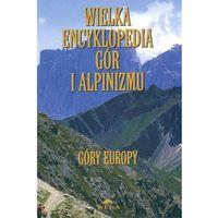 Wielka encyklopedia gór i alpinizmu. Tom 3. Góry Europy (848 str.)