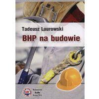 BHP na budowie - Wysyłka od 3,99 - porównuj ceny z wysyłką, oprawa miękka