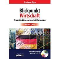 Blickpunkt Wirtschaft Niemiecki w ekonomii i biznesie + CD - Dostawa 0 zł
