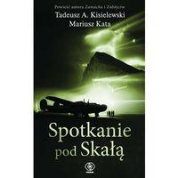 Spotkanie pod Skałą - Kisielewski Tadeusz A., Kata Mariusz (2013)