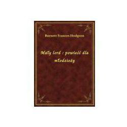 Mały lord: powieść dla młodzieży