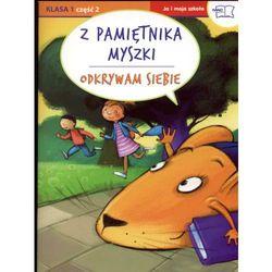 Odkrywam siebie. Ja i moja szkoła. Klasa 1 cz. 2. Z pamiętnika myszki, rok wydania (2009)