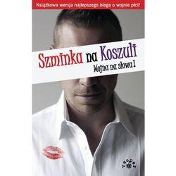 Szminka na Koszuli - Paulina Wierzbicka (red.), rok wydania (2012)