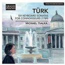 Daniel Gottlob Turk: Six Keyboard Sonatas For Conoisseurs (1789)
