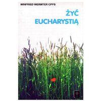 Żyć Eucharystią, książka z kategorii Książki religijne