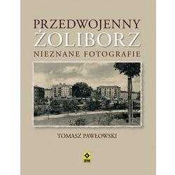 PRZEDWOJENNY ŻOLIBORZ NIEZNANE FOTOGRAFIE (ilość stron 96)