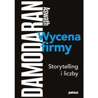 WYCENA FIRMY STORYTELLING I LICZBY - Aswath Damodaran