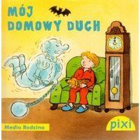 Pixi. Mój domowy duch (opr. broszurowa)