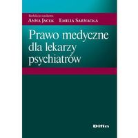 PRAWO MEDYCZNE DLA LEKARZY PSYCHIATRÓW (207 str.)