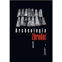 Archeologia zbrodni - Wysyłka od 3,99 - porównuj ceny z wysyłką, oprawa twarda