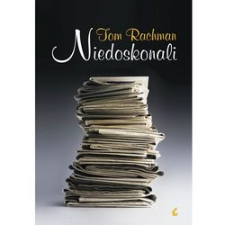 Niedoskonali - Tom Rachman, pozycja wydana w roku: 2011