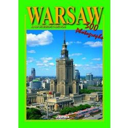 Warszawa i okolice wersja angielska - 300 fotografii. Warsaw and surroundings - 300 photographs [Rafał Jabło