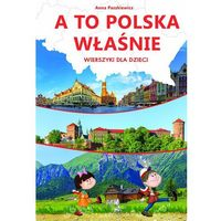 A to Polska właśnie. Wierszyki dla dzieci, pozycja z kategorii Poezja