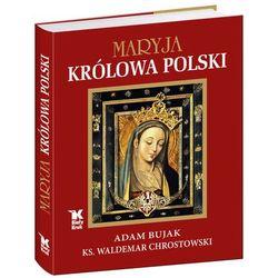 Maryja Królowa Polski - Wysyłka od 3,99 - porównuj ceny z wysyłką (kategoria: Albumy)
