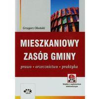 Mieszkaniowy zasób gminy Prawo orzecznictwo praktyka (z suplementem elektronicznym) (ilość stron 160)