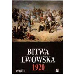 Bitwa Lwowska 25 VII-18 X 1920. Dokumenty operacyjne cz. 2 (6-20 VIII) (kategoria: Historia)