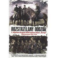 Rozstrzelany oddział - Wysyłka od 3,99 - porównuj ceny z wysyłką (ISBN 9788364452680)