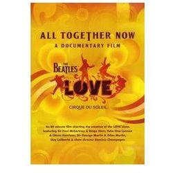 THE BEATLES / CIRQUE DU SOLEIL - ALL TOGETHER NOW - A DOCUMENTARY FILM (DVD), towar z kategorii: Muzyczne DVD