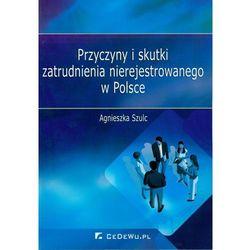 Przyczyny i skutki zatrudnienia nierejestrowanego w Polsce, rok wydania (2013)