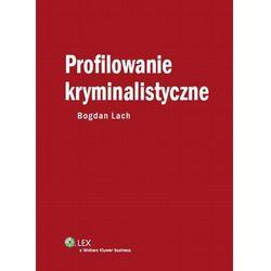 Profilowanie kryminalistyczne [PRZEDSPRZEDAŻ] (kategoria: Prawo, akty prawne)