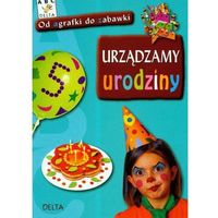 Urządzamy urodziny (ISBN 9788371756825)