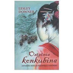 OSTATNIA KONKUBINA Lesley Downer, pozycja wydawnicza