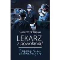 Lekarz z powołania? Przygody Feliksa w krainie medyków - Sylwester Mińko