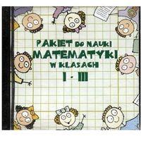 Pakiet do nauki matematyki w klasach I-III CD