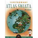 Ilustrowany atlas Świata dla dzieci - Praca zbiorowa (2017)