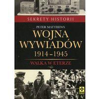 Wojna wywiadów 1914-1945. Walka w eterze (opr. miękka)