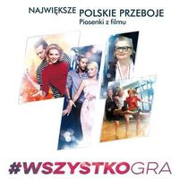 Wszystko gra Największe polskie przeboje Piosenki z filmu